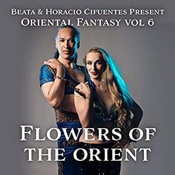 Beata and Horacio Cifuentes Present Oriental Fantasy, Vol. 6: Flowers of the Orient