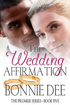 The Wedding Affirmation (The Promise Series Book 5) by [Bonnie Dee]