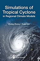 Simulations of Tropical Cyclone in Regional Climate Models (Climatology Meteorology)