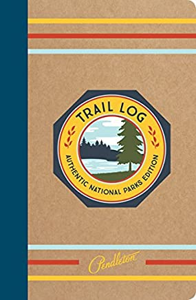 Pendleton Trail Log: Authentic National Parks Edition