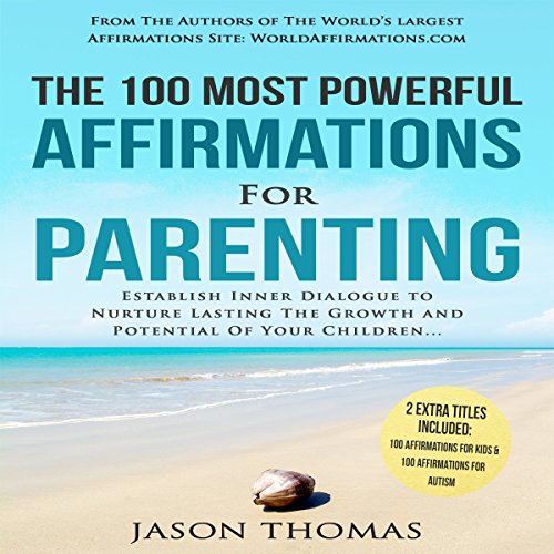 The 100 Most Powerful Affirmations for Parenting audiobook cover art