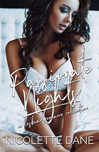 Passionate Nights: A Lesbian Romance Collection