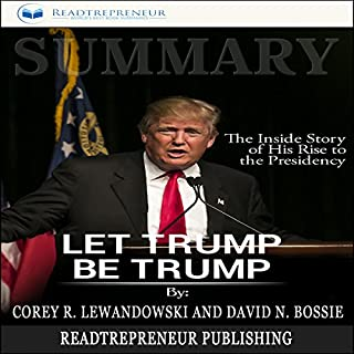 Summary: Let Trump Be Trump: The Inside Story of His Rise to the Presidency audiobook cover art