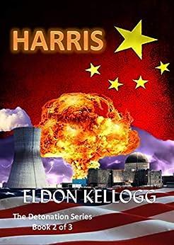 HARRIS (Detonation Book 2) by [Eldon Kellogg]
