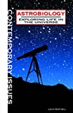 Astrobiology: Exploring Life in the Universe (Contemporary Issues (Rosen))