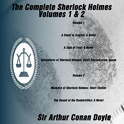 The Complete Sherlock Holmes: Volumes 1 & 2