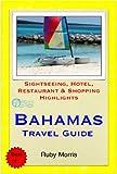 Bahamas, Caribbean Travel Guide - Sightseeing, Hotel, Restaurant & Shopping Highlights (Illustrated) (English Edition)