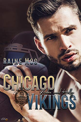 Chicago Vikings: Aiden und Holly (Chicago-Vikings-Reihe 1)