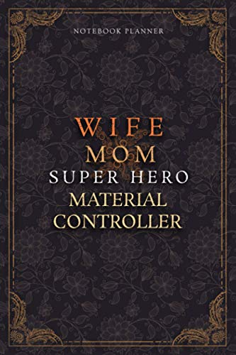 Material Controller Notebook Planner - Luxury Wife Mom Super Hero Material Controller Job Title Working Cover: Planner, Diary, Lesson, 120 Pages, ... 22.86 cm, Home Budget, 6x9 inch, College, A5
