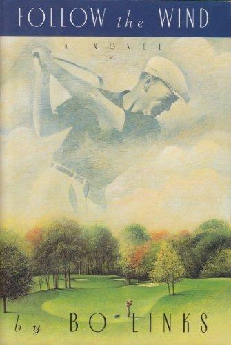 Follow the Wind: A Novel