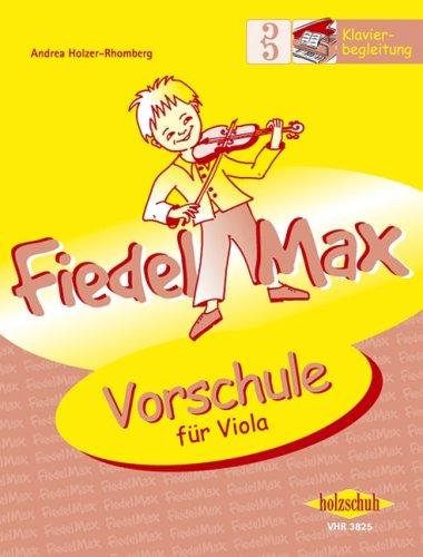 Der Fiedelmax für Viola/Bratsche: Klavierbegleitung zur Vorschule [Musiknoten] Andrea Holzer-Rhomberg