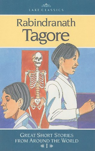 Rabindranath Tagore (Lake Classics: Great Short Stories from Around the World I)