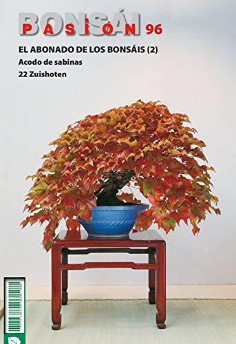 Bonsái Pasión 96: El abonado de los bonsáis (2). Acodo de sabinas.  22 Zuishoten (Spanish Edition)