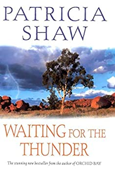 Waiting for the Thunder: A vivid Australian saga of strength and survival by [Patricia Shaw]
