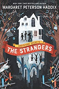 Greystone Secrets #1: The Strangers by [Margaret Peterson Haddix, Anne Lambelet]
