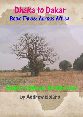 Dhaka to Dakar: Across Africa - Chapter 18: Burkina Faso (English Edition)