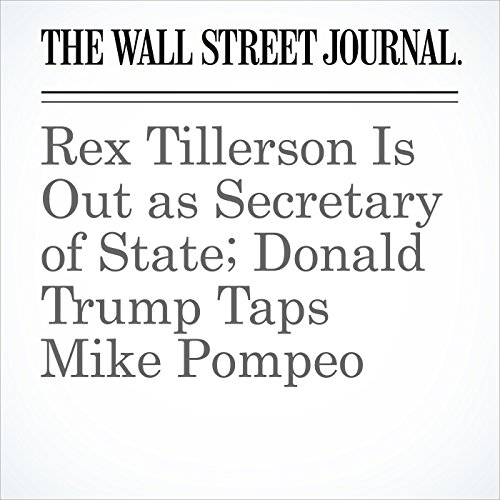 Rex Tillerson Is Out as Secretary of State; Donald Trump Taps Mike Pompeo audiobook cover art