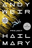 Project Hail Mary: A Novel (Random House Large Print)