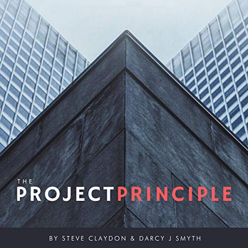 The Project Principle: How to Create Singularity of Purpose and Scale Your Company Exponentially cover art