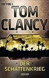 Der Schattenkrieg: Thriller (JACK RYAN, Band 6) - Tom Clancy