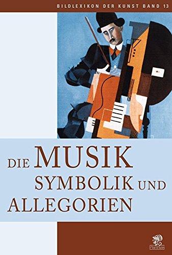 Bildlexikon der Kunst / Die Musik: Symbolik und Allegorien: BD 13