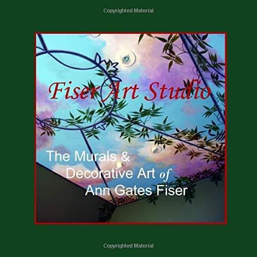 Fiser Art Studio:  The Murals & Decorative Art of Ann Gates Fiser