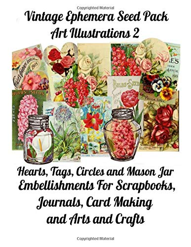 Compare Textbook Prices for Vintage Ephemera Seed Pack Art Illustrations 2: Hearts, Tags, Circles and Mason Jar Embellishments for Scrapbooks, Journals, and Arts and Crafts  ISBN 9798631433816 by Media, Paper Moon
