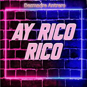 Ay Rico Rico (Desmadre Antrero) [feat. Eleazar Beath]