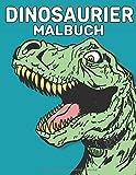 Dinosaurier Malbuch: Dinosaurier Malbuch für Kinder ab 4-12 Jahren Dinosaurier Malbuch für Kinder,...