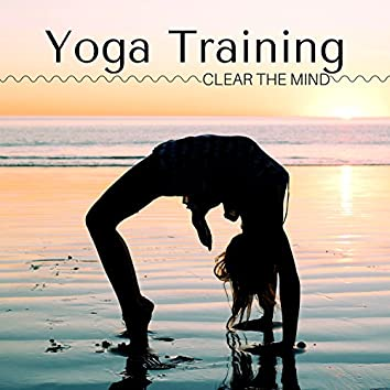 Yoga Training: Joy & Happiness, Clear the Mind Find Inner Peace, New Age Music for Meditation Practice
