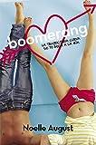 Boomerang. La trayectoria curva de tu boca a la mía