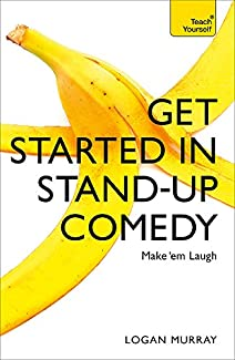 Logan Murray - Get Started In Stand-Up Comedy
