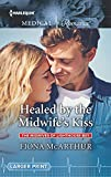 Healed by the Midwife's Kiss (The Midwives of Lighthouse Bay, Band 2) - Fiona McArthur