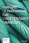 Parfaire le paritarisme par l'indépendance financière par Damon