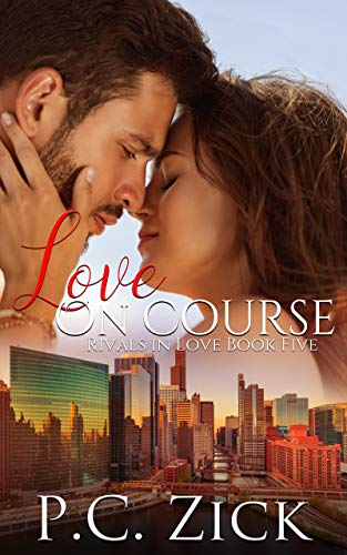 Book: Love on Course (Rivals in Love Book 5) by P.C. Zick
