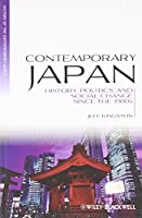 Contemporary Japan: History, Politics, and Social Change since the 1980s (Blackwell History of the Contemporary World)