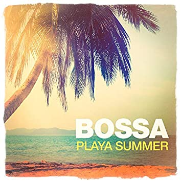 Bossa Playa Summer