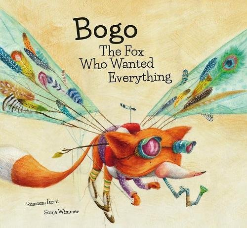 Bogo the Fox Who Wanted Everything (Junior Library Guild Selection) (Somos8)