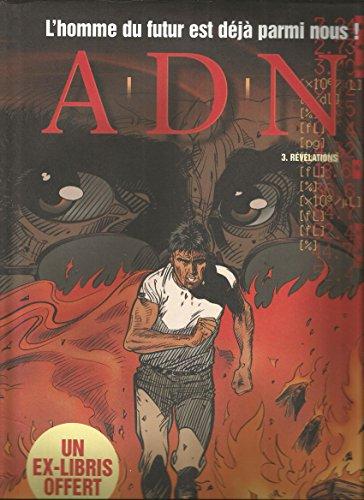 A.D.N. - Tome 3: Révélations