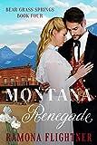 Montana Renegade (Bear Grass Springs Book 4)