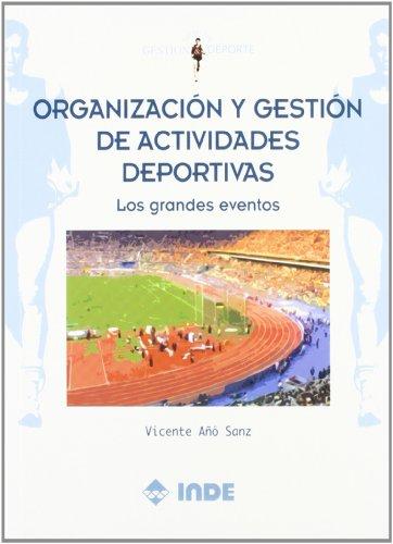 Organización y gestión de actividades deportivas: Los grandes eventos: 608 (Gestión y deporte)