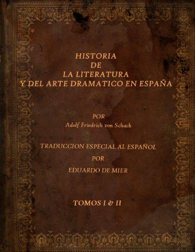 HISTORIA DE LA LITERATURA Y DEL ARTE DRAMATICO EN ESPAÑA (VOLUMES I...