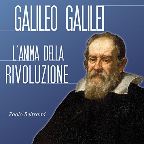 Galileo Galilei: L'anima della rivoluzione cover art