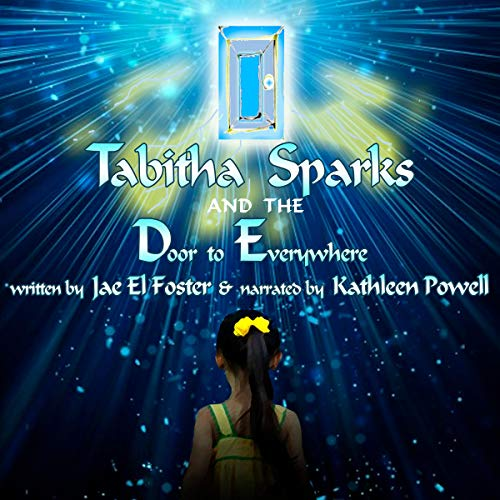 Tabitha Sparks and the Door to Everywhere audiobook cover art