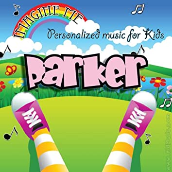 Imagine Me - Personalized Music for Kids: Parker