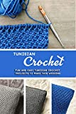 Tunisian Crochet: Fun and Easy Tunisian Crochet Projects to Make This Weekend (English Edition)