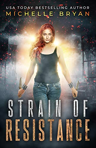 Strain of Resistance (Bixby Series Book 1) by [Michelle Bryan]