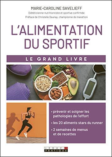 Le grand livre de l'alimentation du sportif : Prévenir...