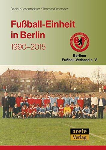 Fußball-Einheit in Berlin: 1990-2015