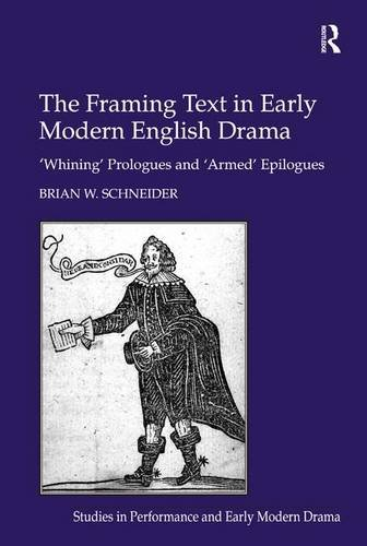 The Framing Text in Early Modern English Drama: 'Whining' Prologues and 'Armed' Epilogues (Studies in Performance and Early Modern Drama)の詳細を見る